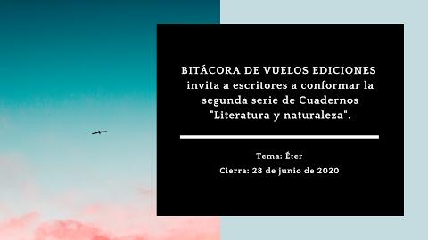 """CONVOCATORIA Segunda serie de la colección """"Cuadernos de literatura y naturaleza"""": El éter"""