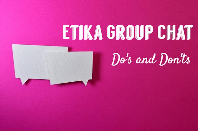 Etika Group Chat: Do's and Don'ts