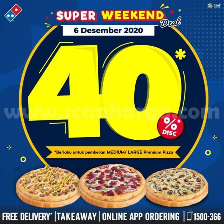 Dominos Pizza Super Weekend Deal Diskon 40% untuk Medium  Large Premium Pizza