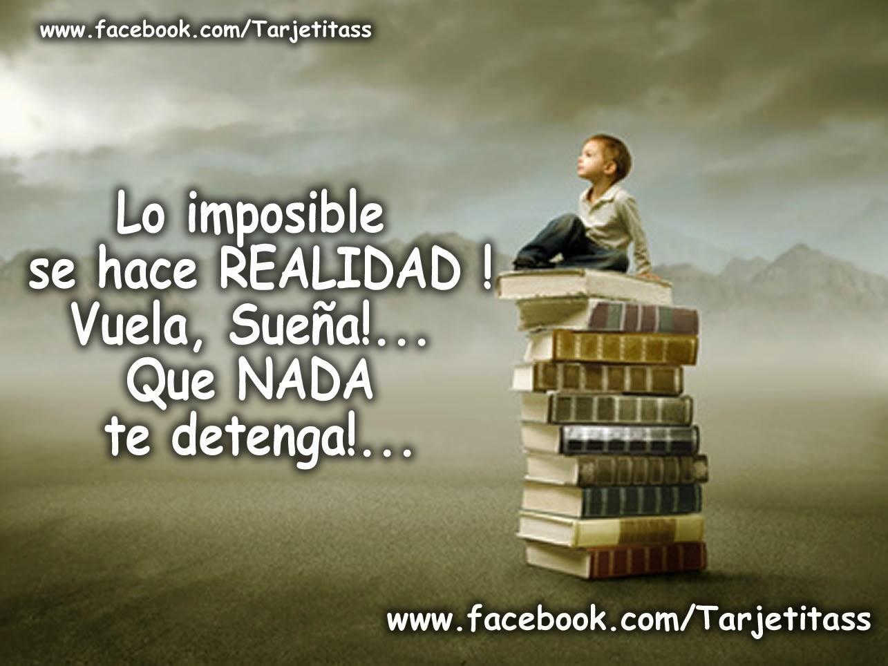 * Lo imposible se hace REALIDAD ! ~ Tarjetitas Gratis