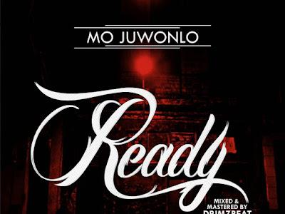 [MUSIC]: Mo'Juwonlo - Ready