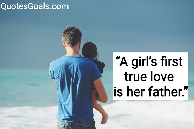 Quotes for father and daughter relationship & Images 2020