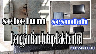 Penggantian Tutup Bak Kontrol dan Penutup Pipa PAM Besi pesanan Bu Erna di Kelapa Gading Jakarta
