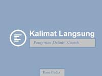 Contoh Pengertian Dan Definisi Kalimat Langsung Bahasa Indonesia