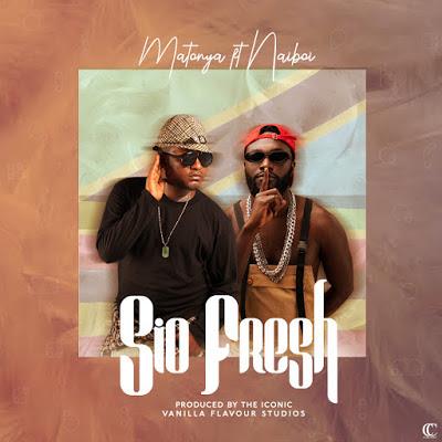 AUDIO   Matonya Ft Naiboi - Sio Fresh   Download Mp3