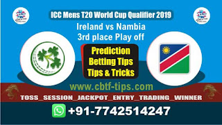 Who will win Today WC T20 Qualifier, 3rd place Play off Match NAM vs IRE 3rd place Play off, ICC Men's WC T20 Qualifier 2019