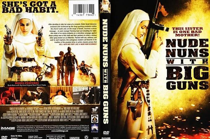 WATCH Nude Nuns with Big Guns 2010 ONLINE freezone-pelisonline