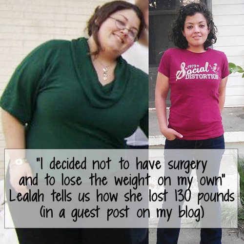 """How I lost 130 Pounds"" (A guest post by Lealah)"