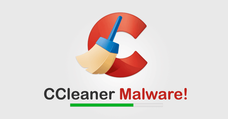 Warning: CCleaner Hacked to Distribute Malware; Over 2.3 Million Users Infected