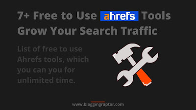 free ahrefs tools, free seo tools, seo tools, ahrefs, semrush, grow orgaic traffic.