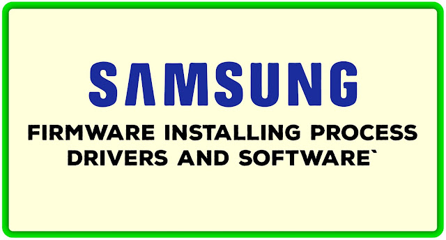 Samsung Firmware Installing Process ।। Drivers and Software