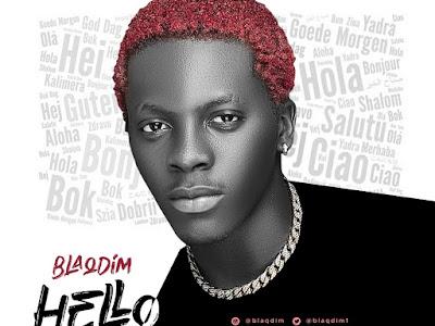 DOWNLOAD MP3: Blaq Dim - Hello    @blaqdim1