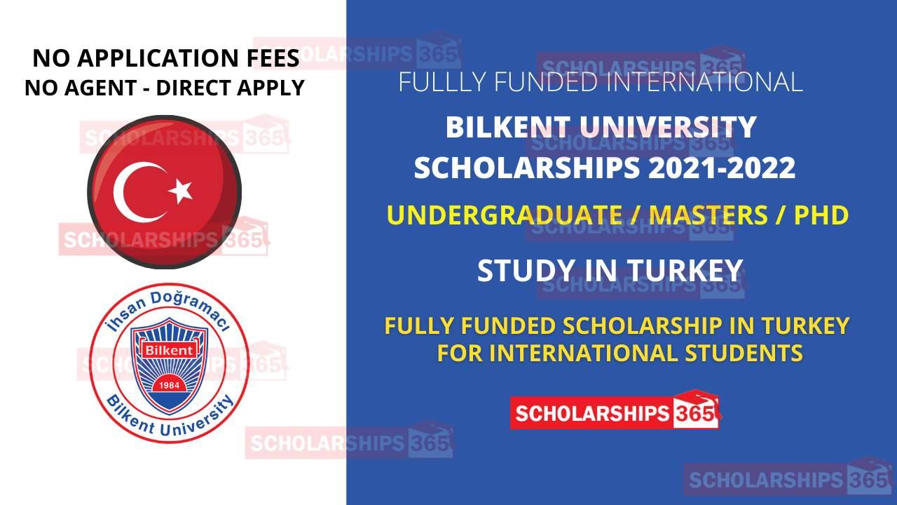 Fully Funded Scholarships | Scholarships In Turkey | Bilkent University Scholarships | Study in Turkey | Turkey Visa