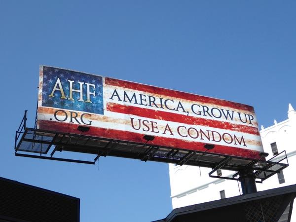 AHF America grow up Use a condom flag billboard
