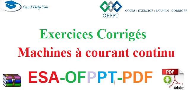 Exercices Corrigés Machines à Courant Continu Électromécanique des Systèmes Automatisées-ESA-OFPPT-PDF