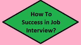 How To Success in Job Interview?