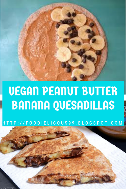 VEGAN PEANUT BUTTER BANANA QUESADILLAS