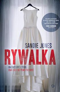 Rywalka - Sandie Jones (RECENZJA PRZEDPREMIEROWA)