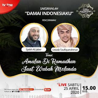 Saksikanlah Damai Indonesiaku Bersama Syekh Ali Jaber dan Ustadz Taufqurrahman di TVOne 20200425 - Kajian Islam Tarakan