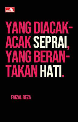 Yang Diacak-Acak Seprai, yang Berantakan Hati by Faizal Reza Pdf