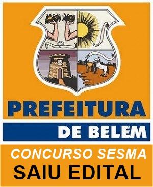 Concurso SESMA: Prefeitura de Belém abre inscrições para mais de 500 vagas