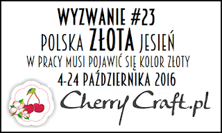 http://cherrycraftpl.blogspot.com/2016/10/wyzwanie-23-polska-zota-jesien.html
