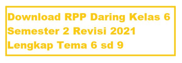 Download RPP Daring Kelas 6 Semester 2 Revisi 2021