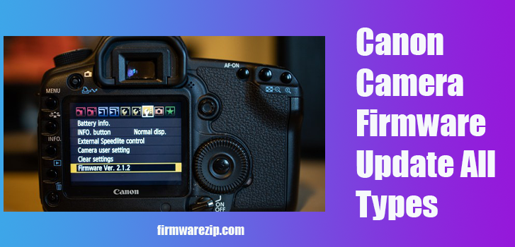 Canon Camera Firmware Update All Types