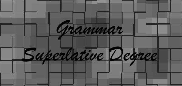 Superlative Degree (Comparison Degree) Arti Rumus dan Contoh