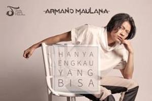 Armand Maulana Dengan Single Hanya Engkau Yang Bisa