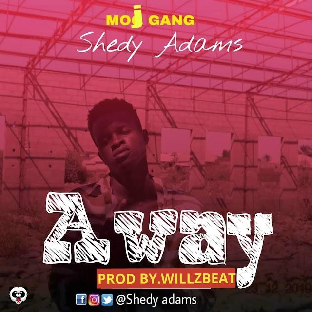 [Music] Shedy_Adams - Away via Prym9jablog.mp3