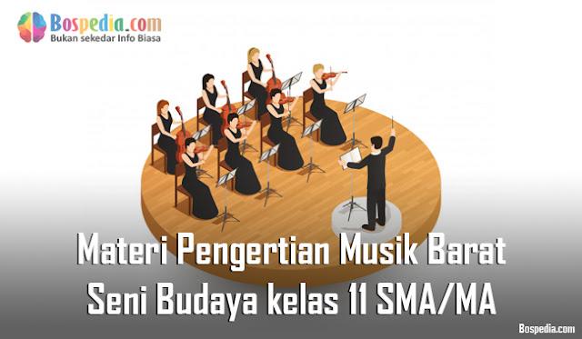 Materi Pengertian Musik Barat Mapel Seni Budaya kelas 11 SMA/MA
