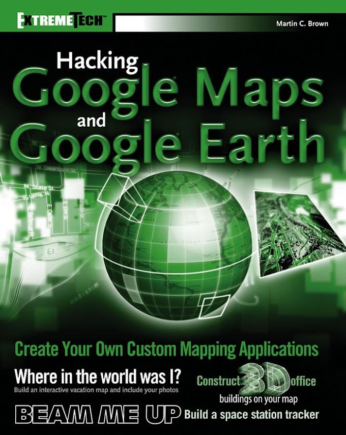Hacking Google Maps and Google Earth. Wiley