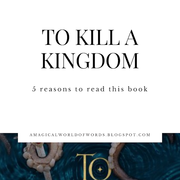 5 Reasons To Read TO KILL A KINGDOM by Alexandra Christo