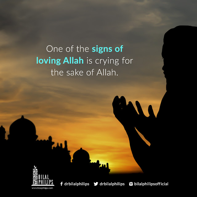 One of the signs of loving Allah is crying for the sake of Allah