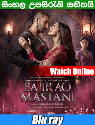 Bajirao Mastani 2015 Hindi Full Movie Watch Online With Sinhala Subtitle