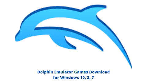 Dolphin Emulator Games Download for Windows 10, 8, 7