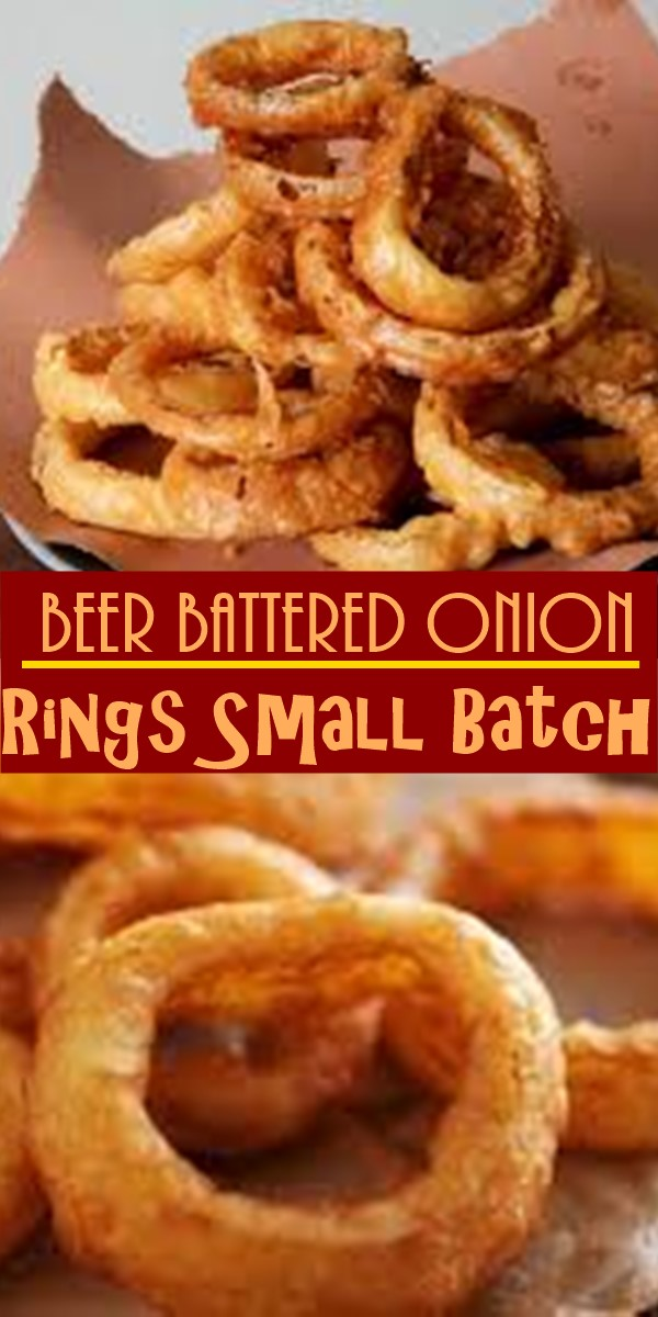 Beer Battered Onion Rings Small Batch Recipe #Appetizerrecipes