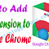 How To Add An Extension To Google Chrome