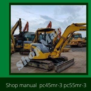 Shop Manual pc45mr-3 pc55mr-3 excavator komatsu