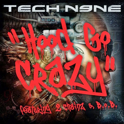Tech N9ne feat. 2 Chainz & B.o.B. - Hood Go Crazy (Single) [2015]