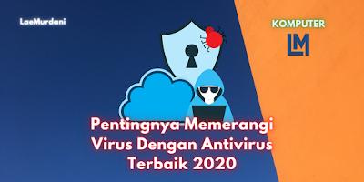 Pentingnya Memerangi Virus Dengan Antivirus Terbaik 2020