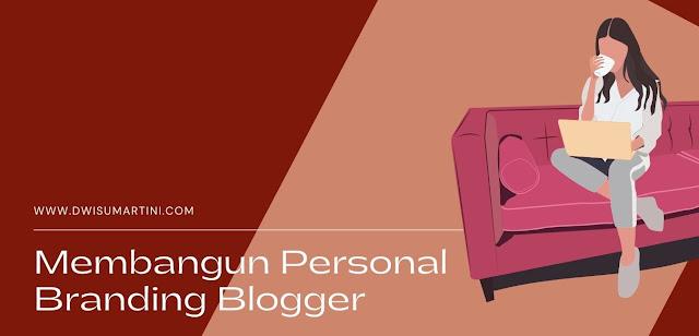 Membangun Personal Branding Blogger
