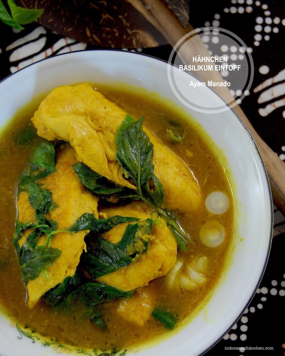 Ayam Manado, Hähnchen Basilikum Eintopf
