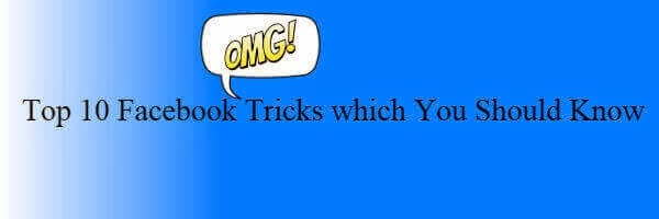 Top 10 Facebook Tricks Which You Should Know