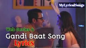 Gandi baat web series song lyrics | Gandi baat session 4 song lyrics