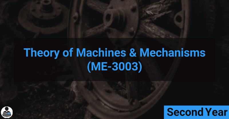 Theory of Machines & Mechanics (ME-3003) RGPV notes CBGS Bachelor of engineering