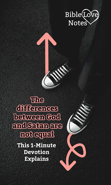 Sometimes we think that Satan is God's opposite, but this 1-minute devotion explains why that's not true.