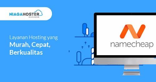Cara Menghubungkan Domain di Namecheap dengan Hosting di Niagahoster