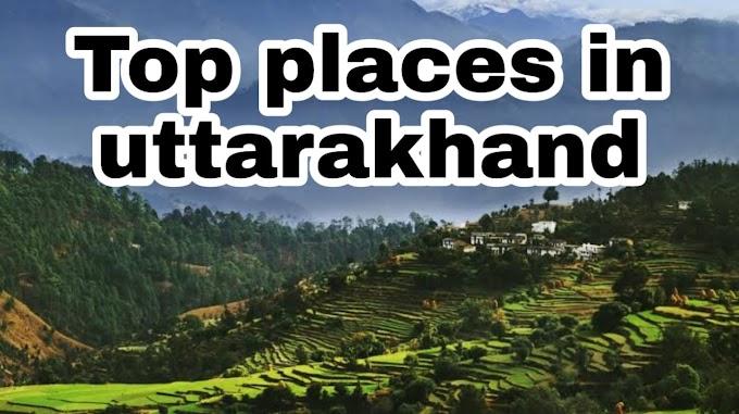 TOP 4 PLACES IN UTTARAKHAND -  UTTARAKHAND TOURISM